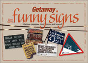 Even More Getaway Funny Signs
