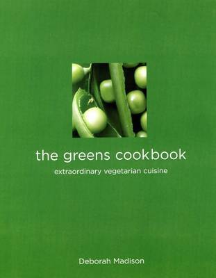 The Greens Cookbook : Extraordinary vegetarian cuisine