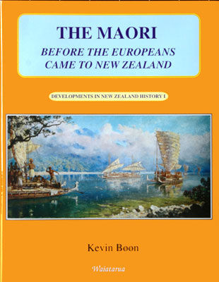 Developments in New Zealand History 1: The Maori Before the Europeans Came to New Zealand