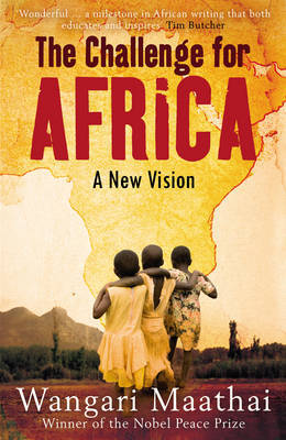 The Challenge for Africa: New Vision for a Forgotten Continent