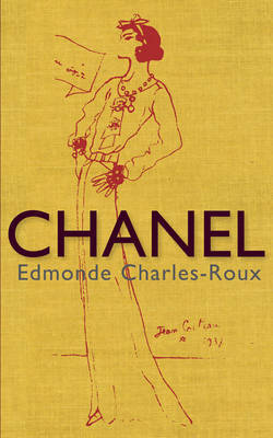 Chanel: Her Life, Her World, and the Woman Behind the Legend