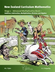 New Zealand Curriculum Mathematics : Stage 7 Advanced Multiplicative Book 1 - Addition, Subtraction, Multiplication, Division and Algebra