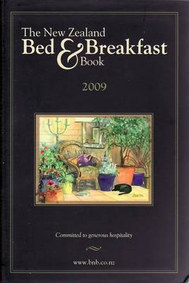 The New Zealand Bed and Breakfast Book 2009: 2009