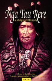 Nga Tau Rere: An Anthology of Ancient Maori Poetry