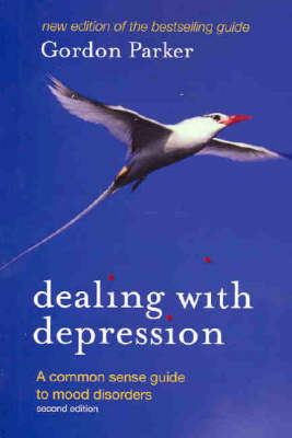 Dealing with Depression: A Common Sense Guide to Mood Disorders