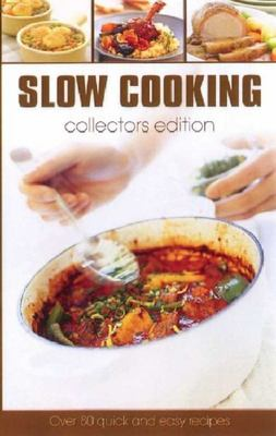 Slow Cooking : Collectors Edition