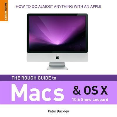 The Rough Guide to Macs and OS X Snow Leopard