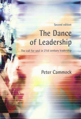 The Dance of Leadership: The call for soul in 21st century leadership (2nd ed, 2003)