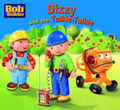 Dizzy and the Talkie-talkie (Bob the Builder Story Library #2)
