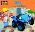 Bob and the Big Plan (Bob the Builder Story Library #1)