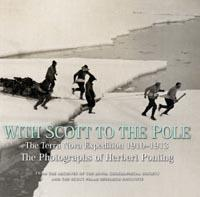 With Scott to the Pole : The Terra Nova Expedition 1910-13 : The photographs of Herbert Ponting