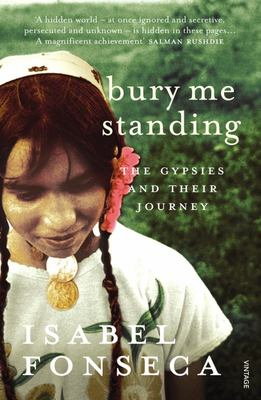 Bury Me Standing : Gypsies and Their Journey