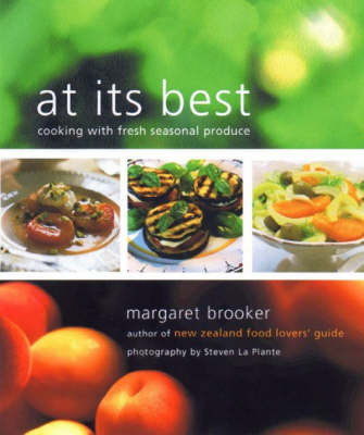 At Its Best:Cooking with Fresh Seasonal Produce