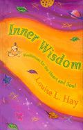 Inner Wisdom : Meditations for the heart and soul