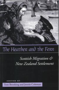Heather and the Fern: Scottish Migration and NZ Settlement