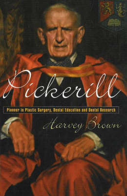 Pickerill : Pioneer in Plastic Surgery, Dental Education and Dental research