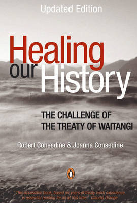 Healing our History : The challenge of the Treaty of Waitangi (Revised ed, 2005)