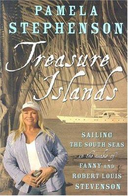 Treasure Islands : Sailing the South Seas in the Wake of Fanny and Robert Louis Stevenson