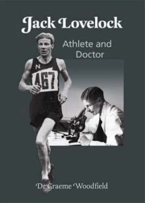 Jack Lovelock : Athlete and Doctor