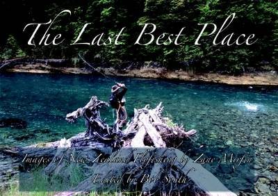Last Best Place: Images of NZ Flyfishing by Zane Mirfin