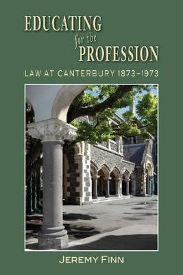 Education for the Profession: Law at Canterbury 1873-1973