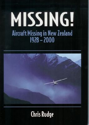 Missing! Aircraft Missing in NZ 1928 - 2000