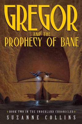 Gregor and the Prophecy of Bane (Underland Chronicles - Book 2)