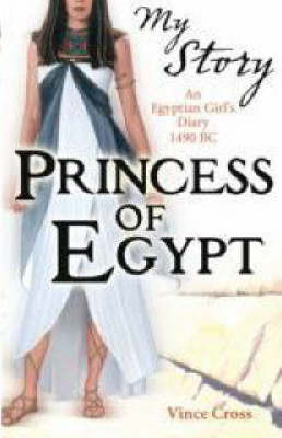 Princess of Egypt: An Egyptian Girl's Diary, 1490 BC
