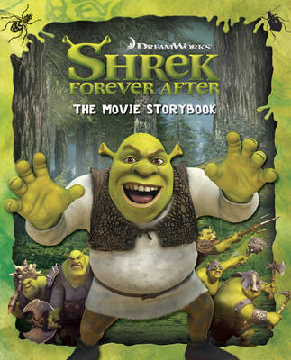 """Shrek Forever After"": The Movie Storybook"