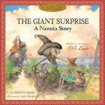 Giant Surprise (A Narnia Story)