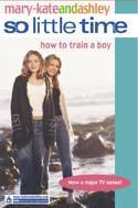 So Little Time: How to Train a Boy