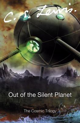 Out of the Silent Planet (#1 The Cosmic Trilogy)