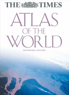 """The """"Times"""" Atlas of the World - Reference Edition"""