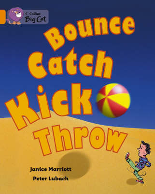 Bounce, Kick, Catch, Throw (Big Cat Orange)