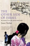 The Other Side of Israel : My journey across the Jewish/Arab divide