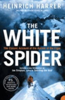 The White Spider : The story of the north face of the Eiger