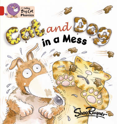 Cat and Dog in a Mess (Big Cat Phonics Red 2A / Band 2A)