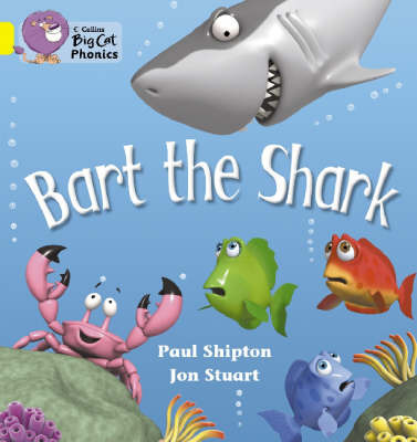 Bart the Shark (Big Cat Phonics Yellow / Band 3)