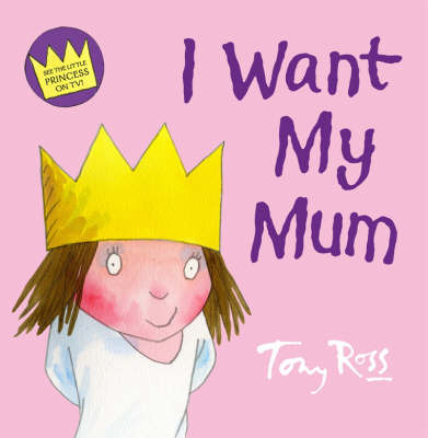 I Want My Mum (Little Princess)