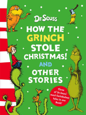 How the Grinch Stole Christmas!/ Did I Ever Tell You How Lucky You Are/ The Lorax.