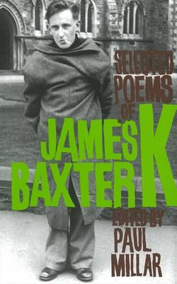 Selected Poems of James K Baxter