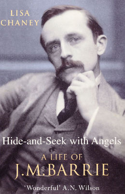 Hide-And-Seek With Angels : The Life of J.M.Barrie