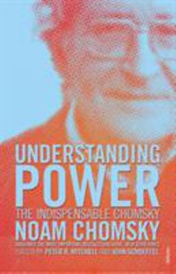Understanding Power:The Indispensible Chomsky