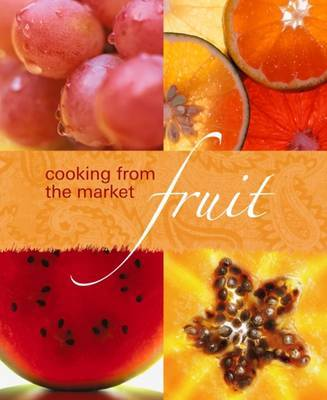Cooking from the Market - Fruit