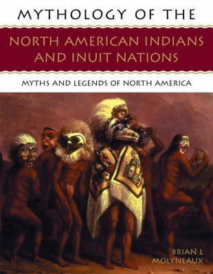 Mythology of the North American Indians and Inuit Nations