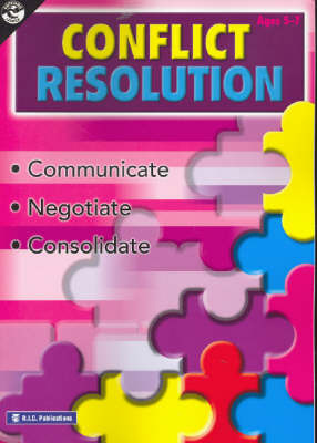 5 to 7 Years. Conflict Resolution: Communicate, Negotiate, Consolidate: Ages 5-7