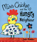 Miss Chicken and the Hungry Neighbour
