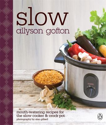 Slow : Mouth-watering recipes for the slow cooker & crock pot