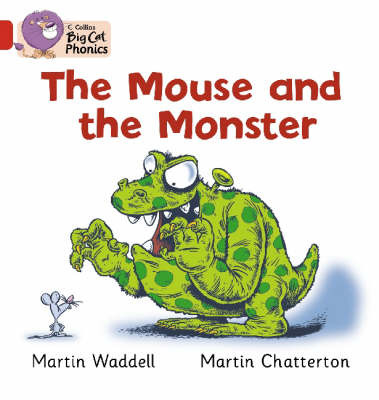 Mouse and the Monster (Big Cat Phonics Red B / Band 2B)