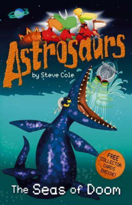 Seas Of Doom (Astrosaurs #3)